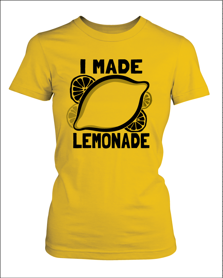 Ladies I Made Lemonade Tee